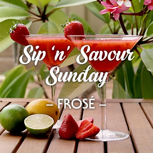 Sip and savour sunday frose recipe