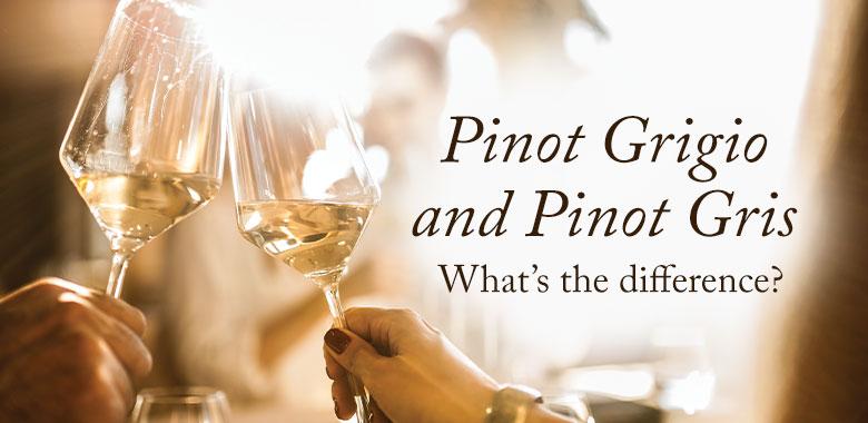 Pinot Grigio and Pinot Gris