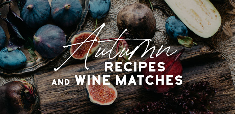 Autumn Recipes and Wine Matches