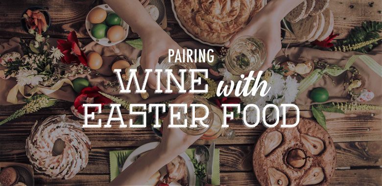 Best Easter Food and Wine Pairing