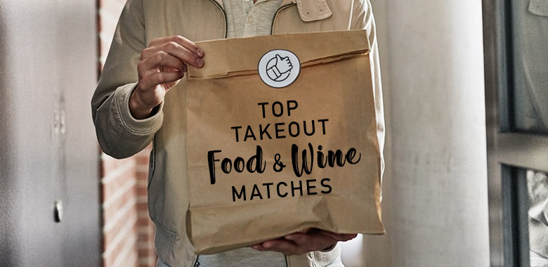 Top Takeaway Food and Wine Matches