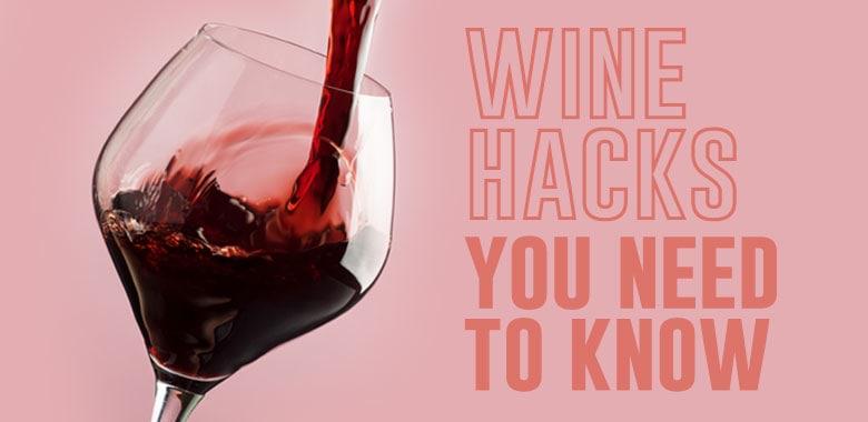 7 Wine Hacks You Need To Know