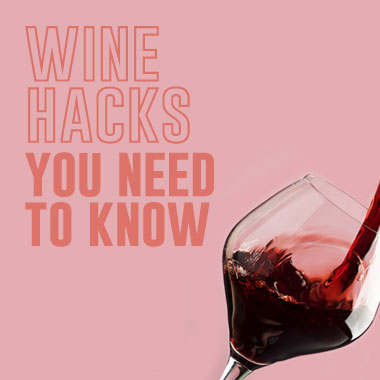 7 Wine Hacks You Need To Know