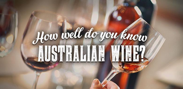QUIZ - How well do you know Australian wine?