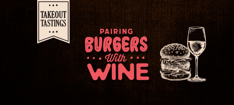 Takeout Tastings: Your Go-To Guide for Pairing Wine & Burgers