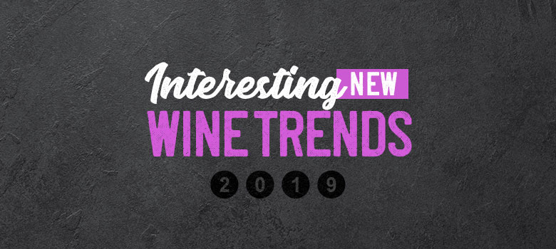 Interesting New Wine Trends for 2019