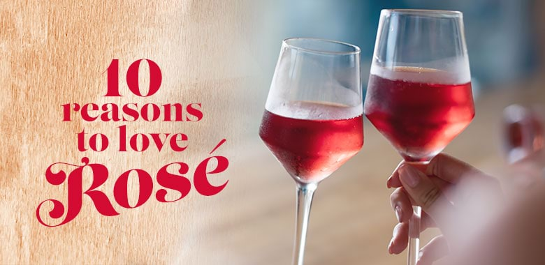 10 Reasons to Love Rosé