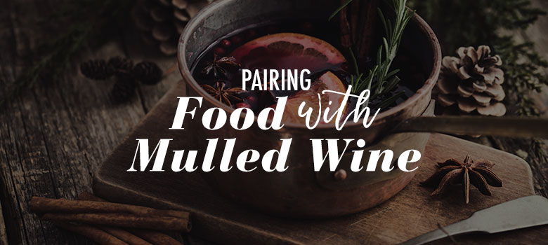 Food and Wine Matching Guide: Mulled Wine