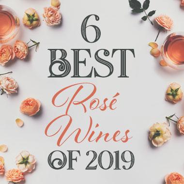 6 Best Rosé Wines of 2019