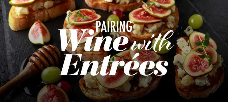 Food and Wine Matching Guide: Entrées
