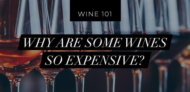 Why are some wines so expensive?